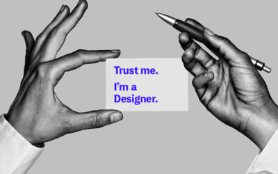 Trust me. I'm a Designer