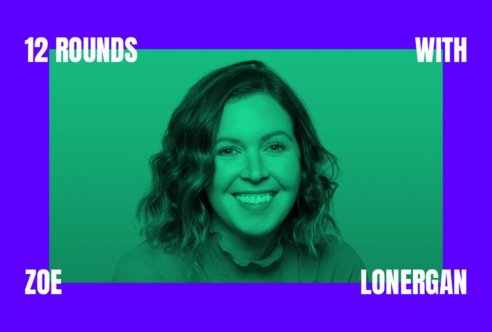 12 Rounds with Zoe Lonergan